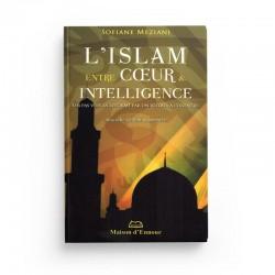 L'ISLAM ENTRE CŒUR & INTELLIGENCE - SOFIANE MEZIANI - MAISON D'ENNOUR