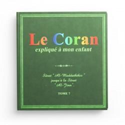 "Le Coran Expliqué À Mon Enfant (Tome 7): Sûrat ""Al-Muddathir Jusqu'à La Sûrat ""Al-Jinn""- Editions PixelGraf"