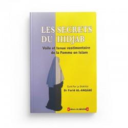 Les Secrets Du Hidjab (Voile Et Tenue Vestimentaire De La Femme En Islam), De Dr Farîd Al-Ansârî - Editions Almadina