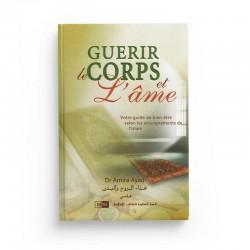 GUÉRIR LE CORPS ET L'ÂME - VOTRE GUIDE DE BIEN-ÊTRE SELON LES ENSEIGNEMENTS DE L'ISLAM - DR AMIRA AYAD - Editions IIPH