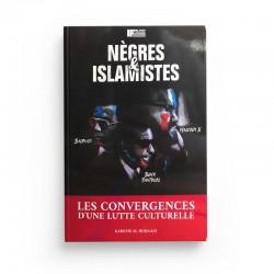 NÈGRES ET ISLAMISTES - LES CONVERGENCES D'UNE LUTTE CULTURELLE - KARIM AL-HIDJAAZI