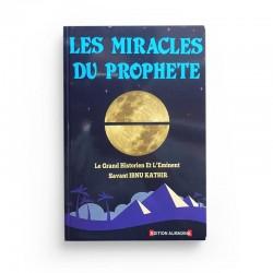 Les Miracles du Prophète - IBN KATHIR - Editions Al-Madina