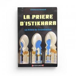 La prière d'Istikhâra la prière de consultation - Editions Almadina