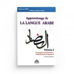 Apprentissage De La Langue Arabe- Méthode Sabil, Volume 2 (Conjugaison Et Grammaire 1, Comprehension Et Expression)