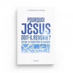Pourquoi Jésus doit-il revenir ? selon la tradition islamique de Abu Soleyman el- Kaabi