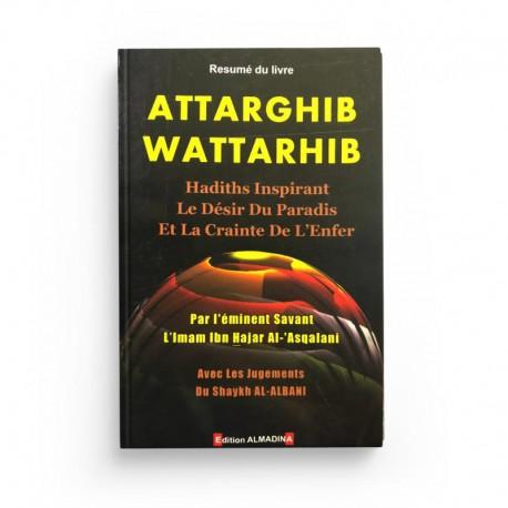 Attarghib Wattarhib - Hadiths inspirant le Désir du Paradis et la Crainte de l'Enfer