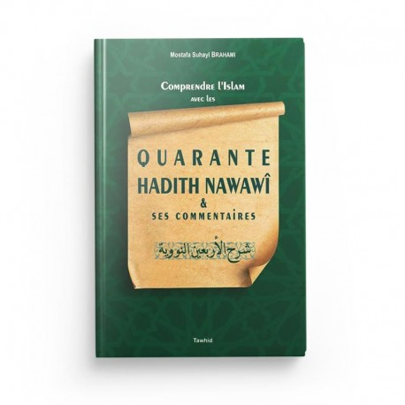 Quarante hadiths Nawawî et ses commentaires - Editions Tawhid