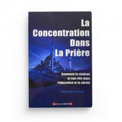 La Concentration Dans La Prière - Editions Al-Madina