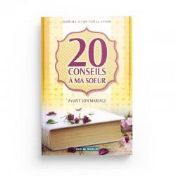 20 conseils à ma sœur avant son mariage - Badr Ibn 'Alî Ibn Tâmî Al-'Utayb - Editions Dar Al Muslim