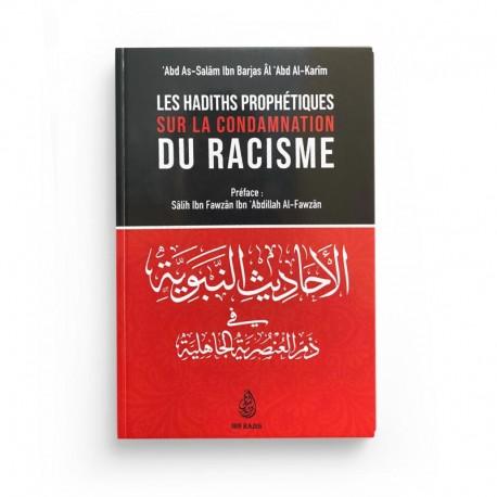 LES HADITHS PROPHÉTIQUES SUR LA CONDAMNATION DU RACISME, DE 'ABD AS-SALÂM IBN BARJAS ÂL 'ABD AL-KARIM - IBN BADIS