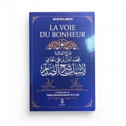 LA VOIE DU BONHEUR, D'IBN QAYYIM AL-JAWZIYYA, COMMENTAIRE DE MUHAMMAD AMÂN IBN 'ALI AL-JÂMI - IBN BADIS