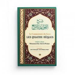 LE COMMENTAIRE DES QUATRE RÈGLES DE SHAYKH MOHAMMED IBN 'ABD AL-WAHAB - IBN BADIS