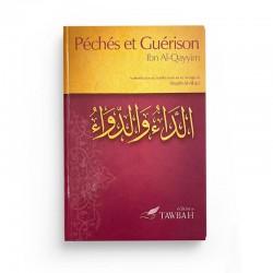 Péchés et guérison - Ibn Al Qayyim- Editions Tawbah