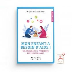 GRATUIT : Mon enfant a besoin d'aide ! Solutions aux 10 problèmes les plus courants - EXTRAIT - Editions al-hadith - PDF