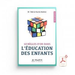 GRATUIT : 10 règles d'or dans l'éducation des enfants - EXTRAIT - Editions al-hadith - PDF
