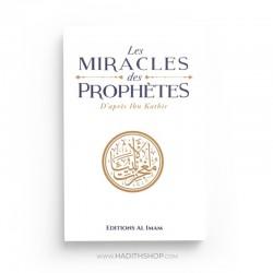 Les Miracles Des Prophètes D'après Ibn Kathîr - Edition Imam