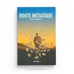 Route initiatique - Recueil de nouvelles - Thami kamil