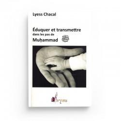 Éduquer et transmettre dans les pas de Muhammad - Lyess Chacal - Oryms
