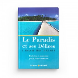 Le Paradis Et Ses Délices D'après Ibn-Kathir - Traduction Hassan Amdouni