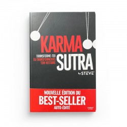 Karma Sutra transforme-toi tu transformera ton histoire - By steve - Editions First
