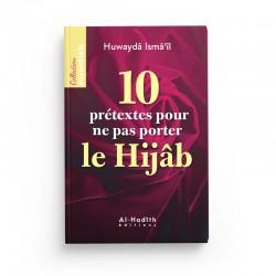 10 prétextes pour ne pas porter le Hijâb - Huwaydâ Ismâ'îl - éditions Al-Hadîth