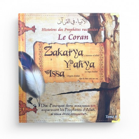 Histoires des Prophètes racontées par le Coran (Tome 8)