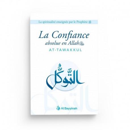 La Confiance absolue en Allah (AT-TAWAKKUL) - Al Bayyinah
