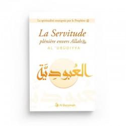 LA SERVITUDE PLÉNIÈRE ENVERS ALLAH (AL-'UBUDIYYA) - AL BAYYINAH