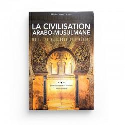 La civilisation arabo-musulmane du Ier au Xe siècle de l'hégire - éditions Nawa