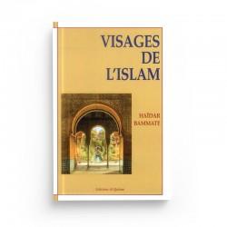 VISAGES DE L'ISLAM - HAÏDAR BAMMATE - EDITIONS AL QALAM