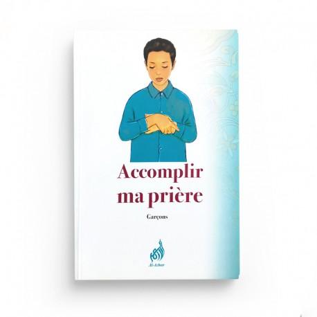 Accomplir ma prière - Garçons - Editions Al Azhar