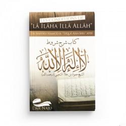 """Les conditions de """"Lâ Ilâha Illâ Allâh"""" - Editions Dar Najd"""