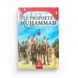 LE PROPHÈTE MUHAMMAD - TOME 2, DE LA BATAILLE DE BADR AU DÉCÈS DU PROPHÈTE -MEHMET DOGRU - MAISON D'ENNOUR