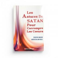 Les Astuces De Satan Pour Corrompre Les Cœurs D'après Abdu-Salâm BÂLI