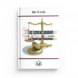 Les actes n'assurent le salut de personne - Ibn Rajab Al Hanbalî - Editions Al Houda