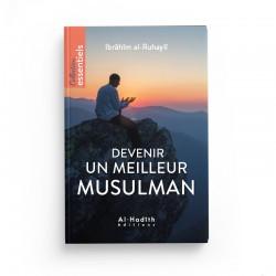 Devenir un meilleur musulman - Ibrâhîm al-Ruhaylî - éditions Al-Hadîth