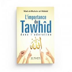 L'importance du Tawhid - Abd al-Mushsin al-Abbâd - Editions Al hadith