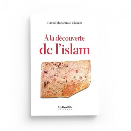 A la découverte de l'Islam - Hamid Muhammad Ghanim - éditions Al-Hadîth