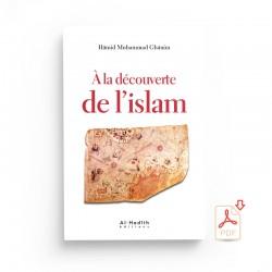 GRATUIT : A la découverte de l'Islam - Hamid Muhammad Ghanim - EXTRAIT - éditions Al-Hadîth - PDF