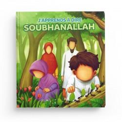 J'apprends à dire SOUBHANALLAH