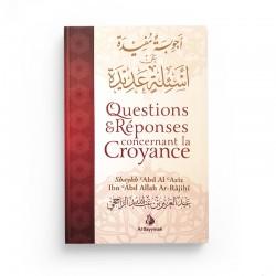 Questions et réponses concernant la croyance - Shaykh 'Abd Al 'Azîz Ibn 'Abd Allah Ar-Râjihî - Editions Al Bayyinah