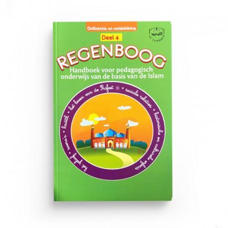 Regenboog handboek voor pedagogisch onderwijs van de basis van de islam deel 4 - 7-8 jaar - Editions Al Hadîth