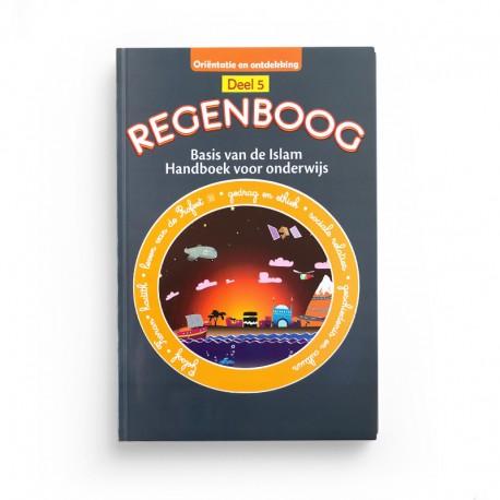 Regenboog handboek voor pedagogisch onderwijs van de basis van de islam deel 5 - 7-8 jaar - Editions Al Hadîth