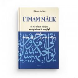 L'imam Mâlik , sa vie et son époque , ses opinions et son fiqh - Editions Al Qalam