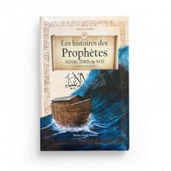 Les Histoires Des Prophètes (Adam, Idrîs & Noé) Racontées Aux Jeunes (Tome 1)