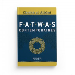 Fatwas contemporaines - Cheikh al-Albânî - Editions Al hadith