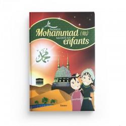 Le Prophète Mohammad raconté aux enfants - Editions Tawhid