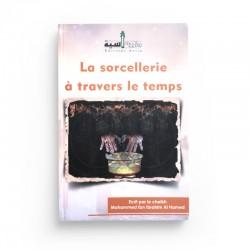 La Sorcellerie À Travers Le Temps - Ibn Ibrahim Al Ahmed - Editions Assia