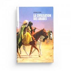 LA CIVILISATION DES ARABES - GUSTAVE LE BON - Albustane