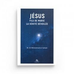 JÉSUS FILS DE MARIE, LA VÉRITÉ DÉVOILÉE - DR.ALI MOHAMMAD AL-SALLABI - EDITION ASALET